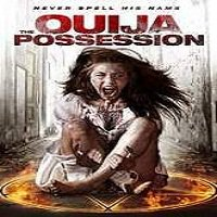 The Ouija Possession (2016) Full Movie Watch Online HD Print Free Download