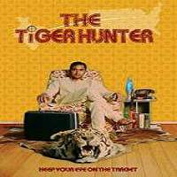 The Tiger Hunter (2016) Full Movie Watch Online HD Print Free Download
