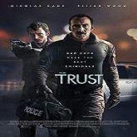 The Trust (2016) Full Movie Watch Online HD Print Free Download