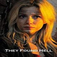 They Found Hell (2015) Full Movie Watch Online HD Free Download