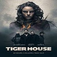 Tiger House (2015) Full Movie Watch Online HD Print Free Download