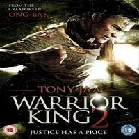 Warrior King 2 (2013) Hindi Dubbed Full Movie Watch Online HD Free Download