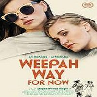 Weepah Way for Now (2015) Full Movie Watch Online HD Free Download