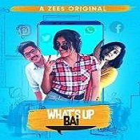 Whats Up Bai (2018) Hindi Season 1 Complete Watch Online HD Free Download