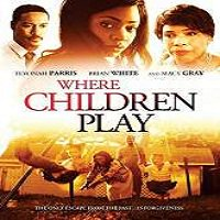 Where Children Play (2015) Full Movie Watch Online HD Print Free Download
