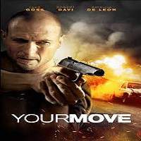 Your Move (2018) Full Movie Watch Online HD Print Free Download