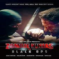 Zombie Ninjas vs Black Ops (2015) Full Movie Watch Online HD Free Download