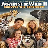 Against The Wild 2: Survive The Serengeti (2016) Hindi Dubbed Full Movie Watch Download