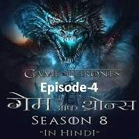 Game Of Thrones Season 8 (2019) Hindi Dubbed [Episode 4] Watch Online HD Free Download