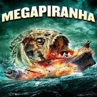 Mega Piranha (2010) Full Movie Watch Free Download