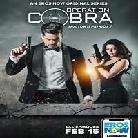 Operation Cobra (2019) Hindi Full Series Watch Online HD Free Download