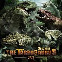Speckles: The Tarbosaurus (2012) Hindi Dubbed Full Movie Watch Online HD Print Download