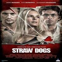 Straw Dogs (2011) Hindi Dubbed Full Movie Watch Online HD Print Free Download