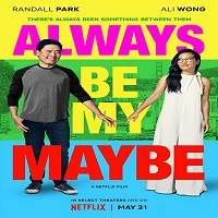 Always Be My Maybe (2019) Hindi Dubbed Full Movie Watch Online HD Print Free Download