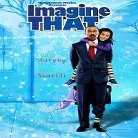 Imagine That (2009) Hindi Dubbed Full Movie Watch Online HD Print Free Download