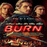 Burn (2019) Full Movie Watch Online HD Print Free Download