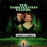Thirteenth Floor (1999) Hindi Dubbed Full Movie Watch Free Download