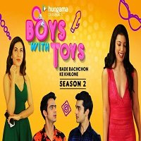 Boys With Toys (2019) Hindi Season 2 Complete Watch Online HD Print Free Download