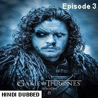 Game Of Thrones Season 6 (2016) Hindi Dubbed [Episode 3] Watch Online HD Free Download