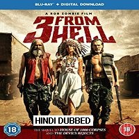 3 From Hell (2019) Hindi Dubbed [UNOFFICIAL] Full Movie Watch Online HD Print Free Download