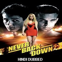 Never Back Down (2008) Hindi Dubbed Full Movie Watch Online HD Free Download