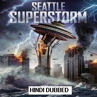 Seattle Superstorm (2012) Hindi Dubbed Full Movie Watch Online HD Free Download
