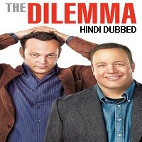 The Dilemma (2011) Hindi Dubbed Full Movie Watch Online HD Print Free Download