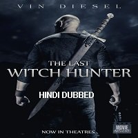 The Last Witch Hunter (2015) Hindi Dubbed Full Movie Watch Online HD Free Download