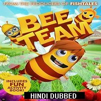 Bee Team (2018) Hindi Dubbed Full Movie Watch Online HD Print Free Download
