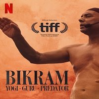 Bikram: Yogi, Guru, Predator (2019) Hindi Full Movie Watch Online HD Free Download