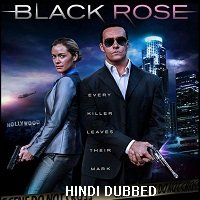 Black Rose (2014) Hindi Dubbed Full Movie Watch Online HD Print Free Download
