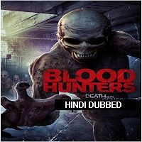 Blood Hunters (2016) Hindi Dubbed Full Movie Watch Online HD Print Free Download