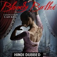Bloody Ballet (2018) Hindi Dubbed Full Movie Watch Online HD Free Download