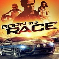 Born To Race (2011) Hindi Dubbed Full Movie Watch Online HD Print Free Download