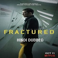 Fractured (2019) Hindi Dubbed Full Movie Watch Online HD Print Free Download
