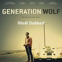 Generation Wolf (2016) Hindi Dubbed Full Movie Watch Online HD Print Free Download