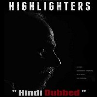 Highlighters (2019) Hindi Dubbed Full Movie Watch Online HD Free Download