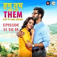 Hum Tum and Them (2019) EP 11-15 Hindi Season 1 Watch Online HD Print Free Download