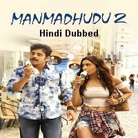 Manmadhudu 2 (2019) Hindi Dubbed Full Movie Watch Online HD Print Free Download
