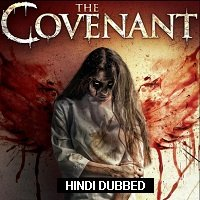 The Covenant (2017) Hindi Dubbed Full Movie Watch Online HD Print Free Download