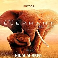 The Elephant Queen (2019) Hindi Dubbed Full Movie Watch Free Download