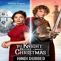 The Knight Before Christmas (2019) Hindi Dubbed Full Movie Watch Free Download