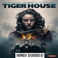 Tiger House (2015) Hindi Dubbed Full Movie Watch Online HD Print Free Download