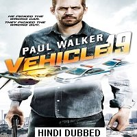 Vehicle 19 (2013) Hindi Dubbed Full Movie Watch Online HD Print Free Download