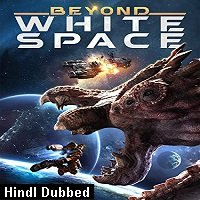 Beyond White Space (2018) ORG Hindi Dubbed Full Movie Watch Online HD Print Free Download
