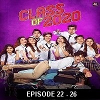 Class of 2020 (2020) Hindi Season 02 [EP 22-26] Watch Online HD Print Free Download