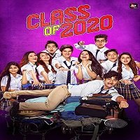 Class of 2020 (2020) Hindi Season 02 [EP 01-08] Watch Online HD Print Free Download