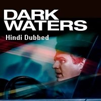 Dark Waters (2019) Unofficial Hindi Dubbed Full Movie Watch Free Download