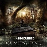 Doomsday Device (2017) Hindi Dubbed Full Movie Watch Online HD Free Download