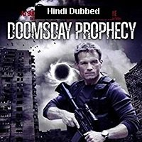 Doomsday Prophecy (2011) Hindi Dubbed Full Movie Watch Online HD Free Download